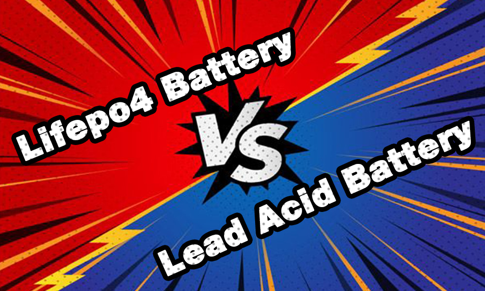 Lifepo4 Battery VS Lead Acid Battery
