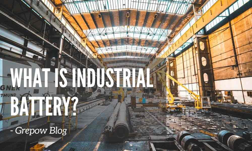 What is industrial batteries?