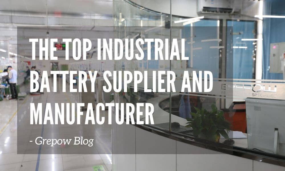 The top industrial battery supplier and manufacturer