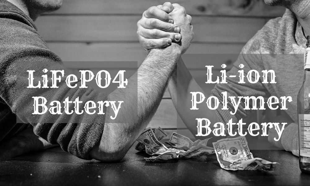 LiFePO4 vs li-ion polymer battery