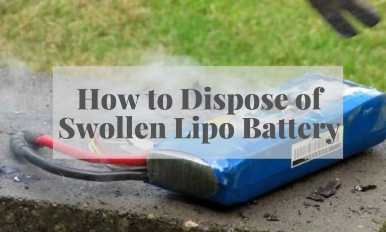 How to Dispose of Swollen Lipo Battery?