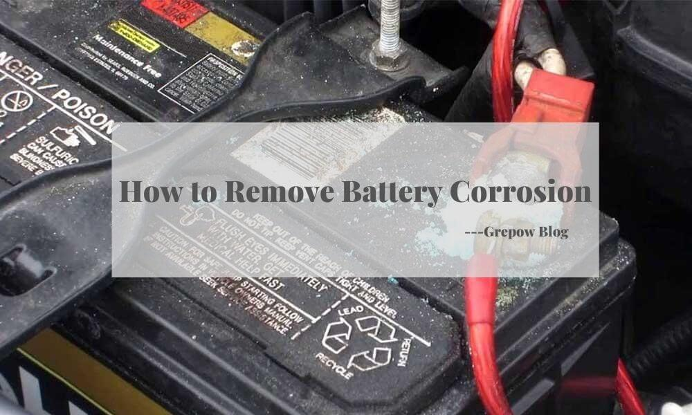 How to Remove Battery Corrosion?