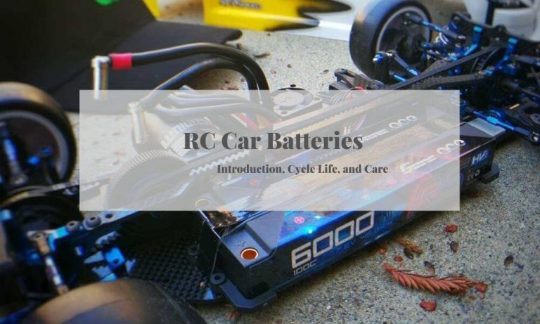 RC Car Batteries: Introduction, Cycle Life, and Care