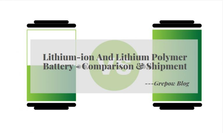 Lithium-ion and Lithium Polymer Battery – Comparison & Shipment