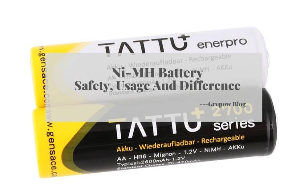 Nimh Battery: Safety, Usage And Difference