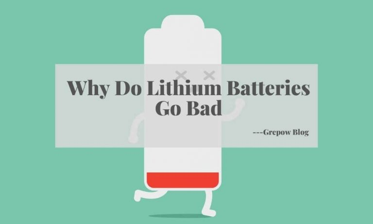 Why Do Lithium Batteries Go Bad?
