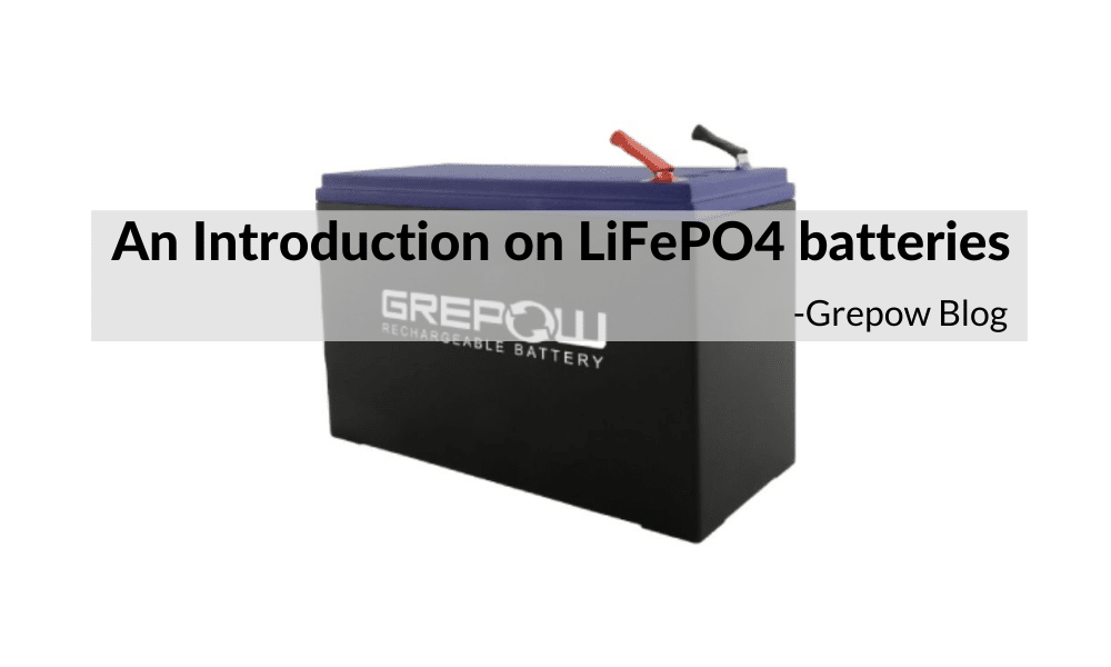 An Introduction on LiFePO4 batteries