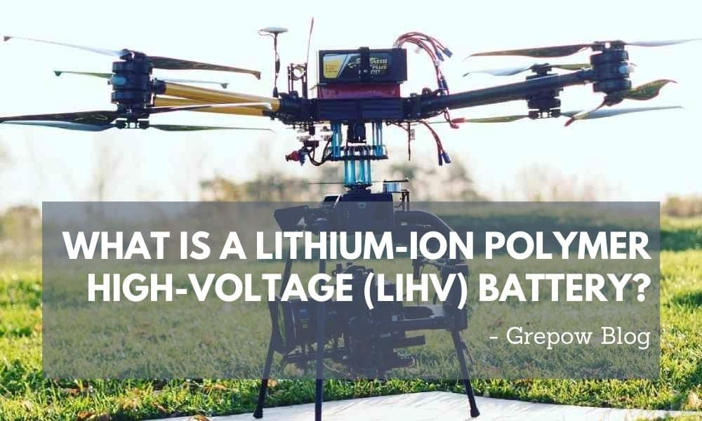 What is a Lithium-ion Polymer High-Voltage (LiHv) Battery