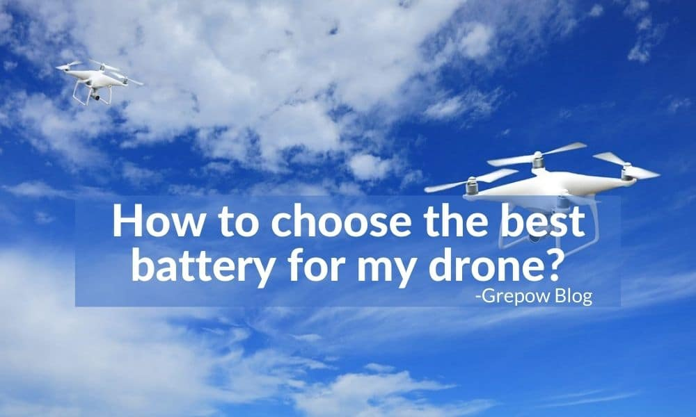 How to choose the best battery for my drone?