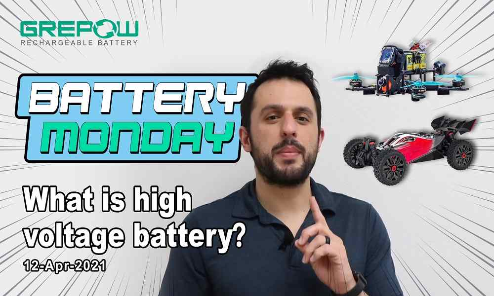 High Voltage Batteries Battery Monday 12 APR 2021 | Grepow